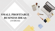 10 SMALL PROFITABLE BUSINESS IDEAS