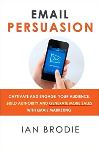 The Best Books on Passive Income - Email Persuasion by Ian Brodie