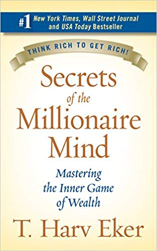 The Best Books on Passive Income - Secrets Of The Millionaire Mind by T. Harv Eker