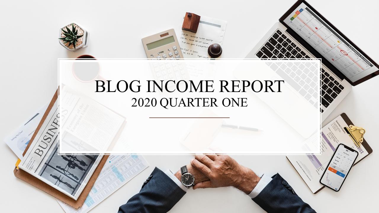 Blog Income Report 2020 Quarter One